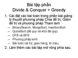Bi tp phn Divide Conquer Greedy 1 Ci