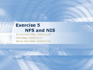 Exercise 5 NFS and NIS Announced Date 20041129