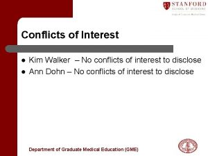 Conflicts of Interest l l Kim Walker No