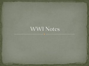 WWI Notes Causes of WWI Alliances Countries making