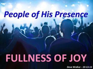 FULLNESS OF JOY Dave Walker 10 13 13