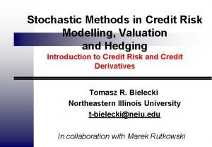 Stochastic Methods in Credit Risk Modelling Valuation and