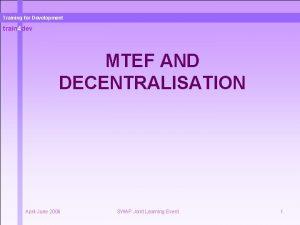 Training for Development train 4 dev MTEF AND