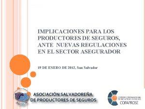 IMPLICACIONES PARA LOS PRODUCTORES DE SEGUROS ANTE NUEVAS