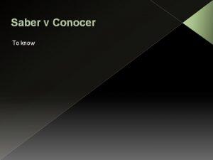 Saber v Conocer To know conjugations saber S
