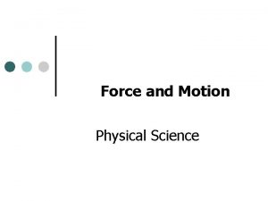 Force and Motion Physical Science Forces and Motion