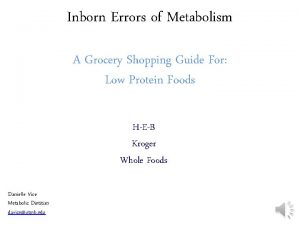 Inborn Errors of Metabolism A Grocery Shopping Guide