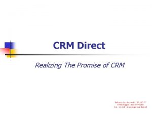 CRM Direct Realizing The Promise of CRM CRM