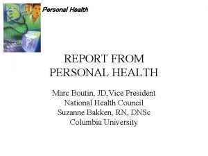Personal Health REPORT FROM PERSONAL HEALTH Marc Boutin