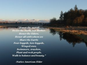 Honor the sacred Honor the Earth our Mother