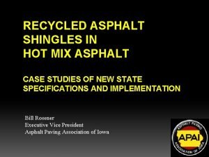 RECYCLED ASPHALT SHINGLES IN HOT MIX ASPHALT CASE