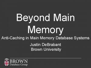 Beyond Main Memory AntiCaching in Main Memory Database
