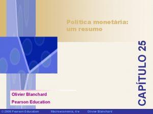CAPTULO 25 Poltica monetria um resumo Olivier Blanchard