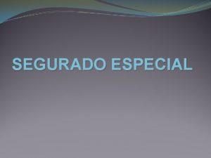 SEGURADO ESPECIAL Advogada Previdenciria Esp Dra M Cecilia