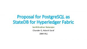 Proposal for Postgre SQL as State DB for