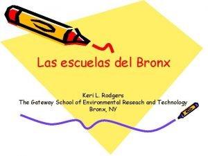 Las escuelas del Bronx Keri L Rodgers The