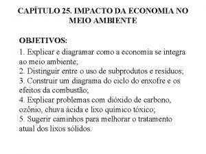 CAPTULO 25 IMPACTO DA ECONOMIA NO MEIO AMBIENTE