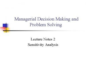 Managerial Decision Making and Problem Solving Lecture Notes