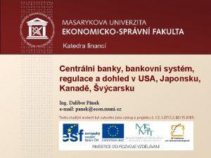 Centrln banky bankovn systm regulace a dohled v