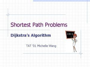 Shortest Path Problems Dijkstras Algorithm TAT 01 Michelle