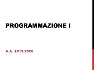 PROGRAMMAZIONE I A A 20192020 LINKED LISTS LINKED