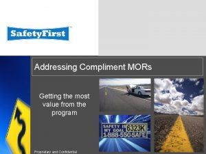 Addressing Compliment MORs Getting the most value from