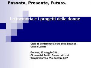 Passato Presente Futuro La memoria e i progetti