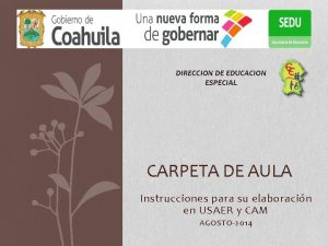 DIRECCION DE EDUCACION ESPECIAL CARPETA DE AULA Instrucciones