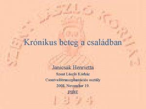 Krnikus beteg a csaldban Janicsk Henrietta Szent Lszl