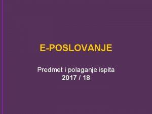 EPOSLOVANJE Predmet i polaganje ispita 2017 18 NASTAVNICI