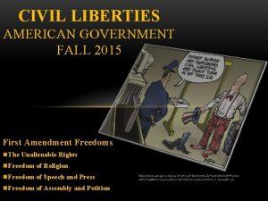 CIVIL LIBERTIES AMERICAN GOVERNMENT FALL 2015 First Amendment