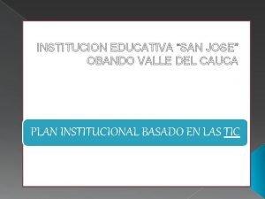 INSTITUCION EDUCATIVA SAN JOSE OBANDO VALLE DEL CAUCA