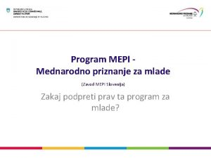 Program MEPI Mednarodno priznanje za mlade Zavod MEPI
