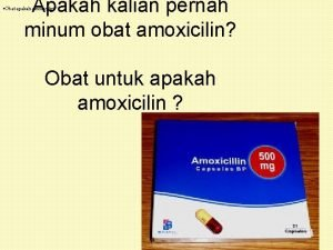 Apakah kalian pernah minum obat amoxicilin Obat apakah