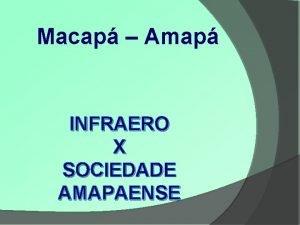Macap Amap INFRAERO X SOCIEDADE AMAPAENSE ASPECTOS TCNICOS