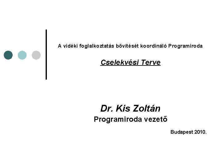 A vidki foglalkoztats bvtst koordinl Programiroda Cselekvsi Terve