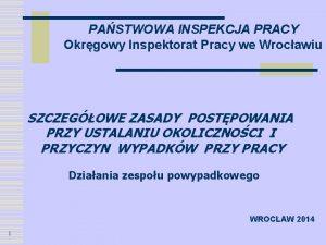 PASTWOWA INSPEKCJA PRACY Okrgowy Inspektorat Pracy we Wrocawiu