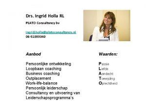 Drs Ingrid Holla RL PLATO Consultancy bv ingrid