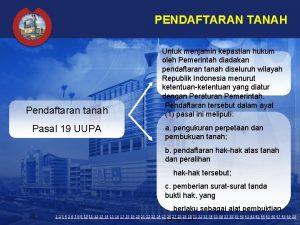 PENDAFTARAN TANAH Pendaftaran tanah Pasal 19 UUPA Untuk