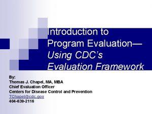 Introduction to Program Evaluation Using CDCs Evaluation Framework