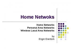 Home Netwoks Home Networks Personal Area Networks Wireless