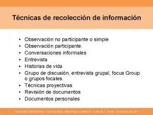 Tcnicas de recoleccin de informacin Observacin no participante