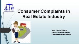 Consumer Complaints in Real Estate Industry Mrs Premila