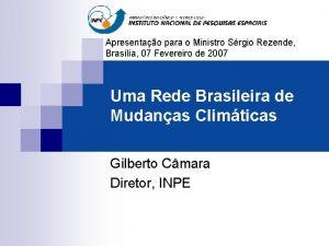 Apresentao para o Ministro Srgio Rezende Braslia 07