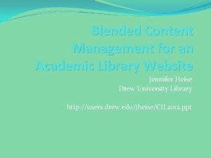 Blended Content Management for an Academic Library Website