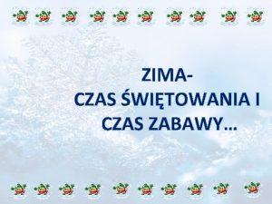 ZIMACZAS WITOWANIA I CZAS ZABAWY Zima w Polsce