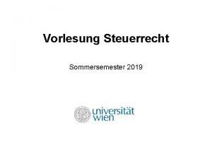 Vorlesung Steuerrecht Sommersemester 2019 Vorlesung Steuerrecht Sommersemester 2019