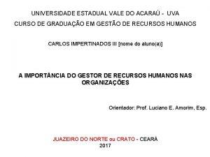 UNIVERSIDADE ESTADUAL VALE DO ACARA UVA CURSO DE