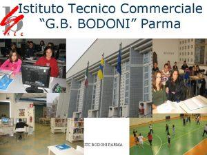 Istituto Tecnico Commerciale G B BODONI Parma ITC