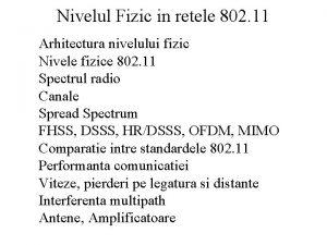 Nivelul Fizic in retele 802 11 Arhitectura nivelului